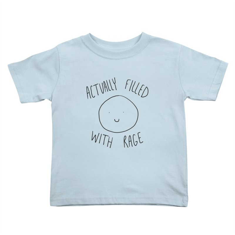 Actually Filled With Rage Kids Toddler T-Shirt by Stick Figure Girl Stuff