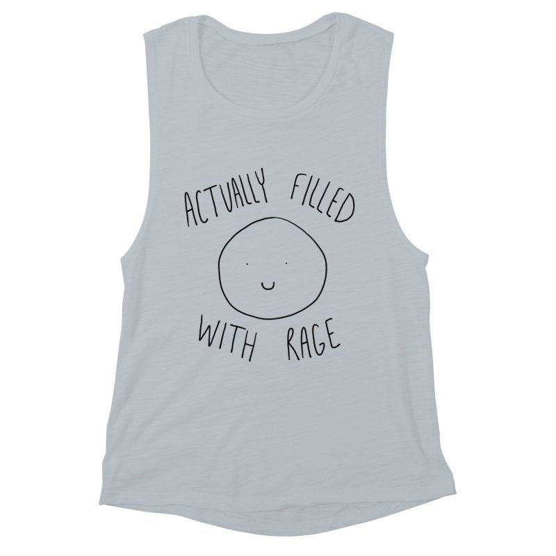 Actually Filled With Rage Women's Muscle Tank by Stick Figure Girl Stuff