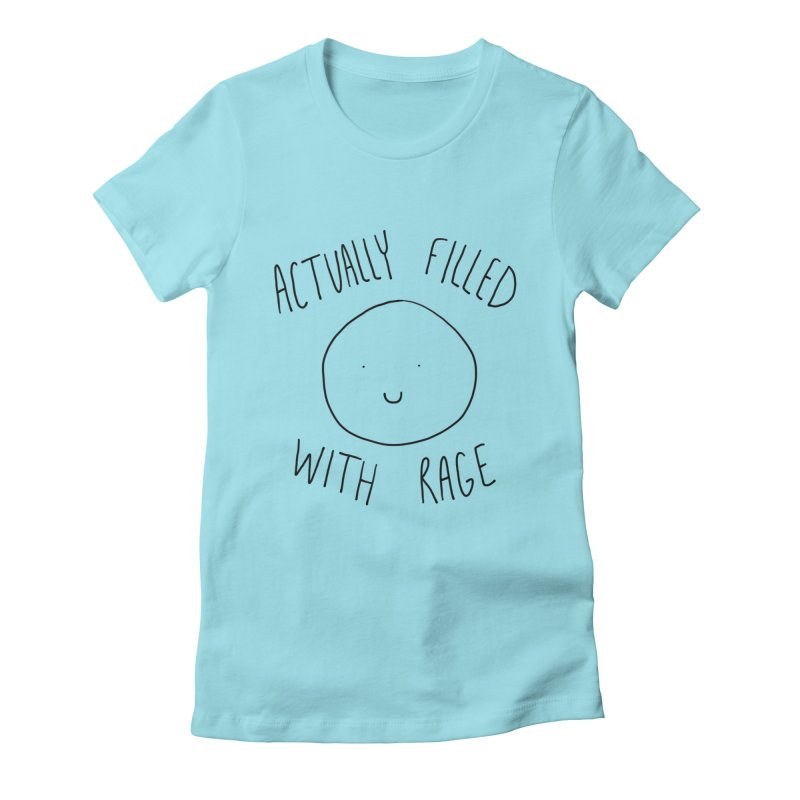 Actually Filled With Rage Women's Fitted T-Shirt by Stick Figure Girl Stuff
