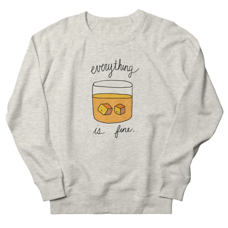Everything is fine. Men's French Terry Sweatshirt by Stick Figure Girl Stuff