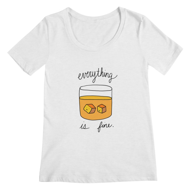 Everything is fine. Women's Regular Scoop Neck by Stick Figure Girl Stuff