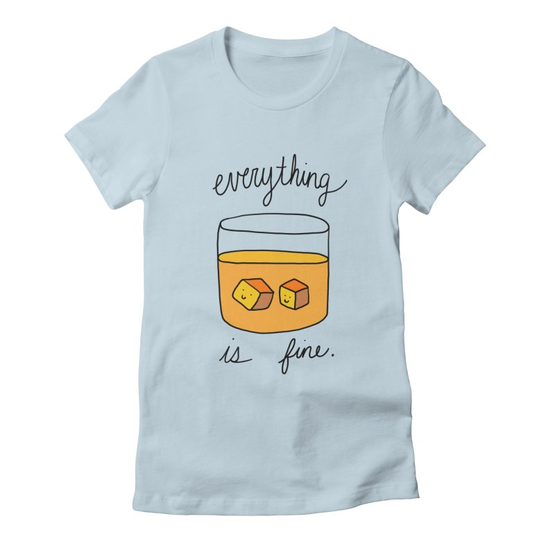 Everything is fine. Women's T-Shirt by Stick Figure Girl Stuff