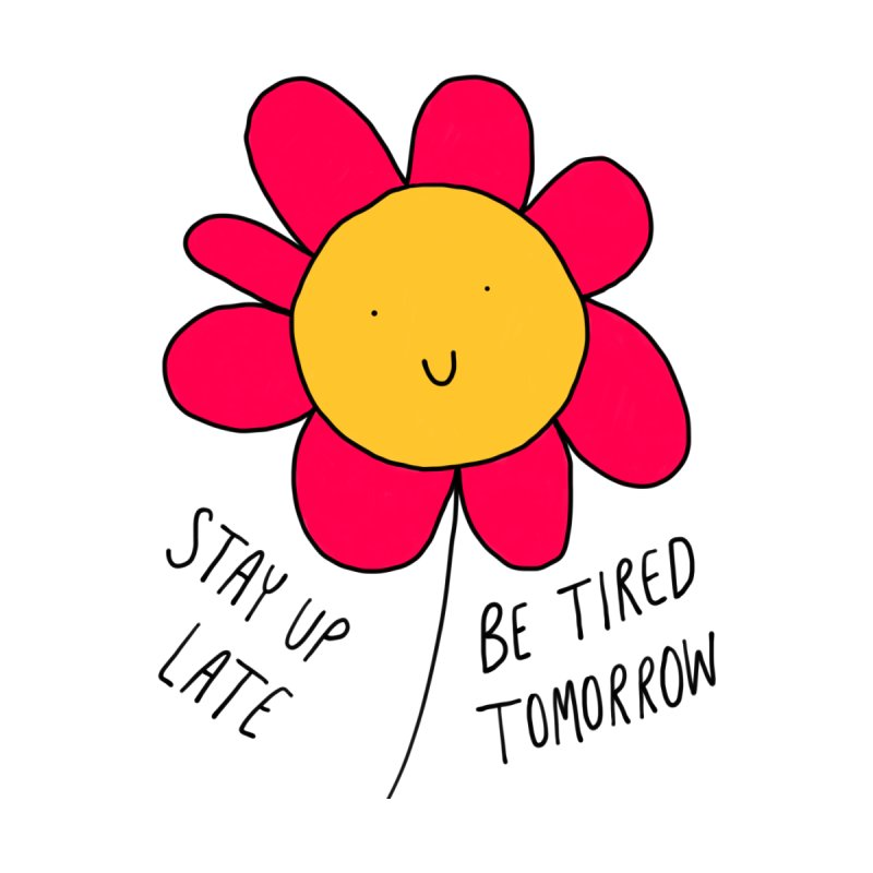 Stay up late. Be tired tomorrow. Accessories Sticker by Stick Figure Girl Stuff