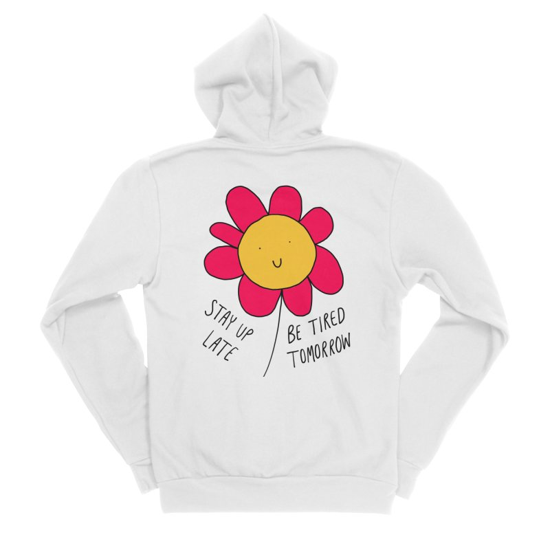 Stay up late. Be tired tomorrow. Women's Zip-Up Hoody by Stick Figure Girl Stuff