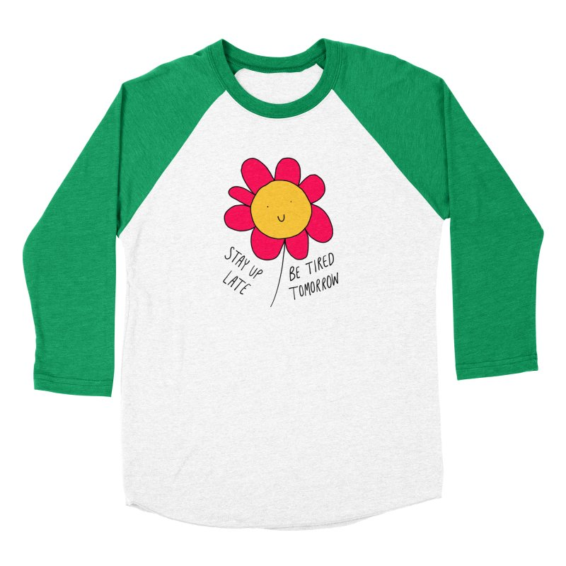 Stay up late. Be tired tomorrow. Women's Longsleeve T-Shirt by Stick Figure Girl Stuff