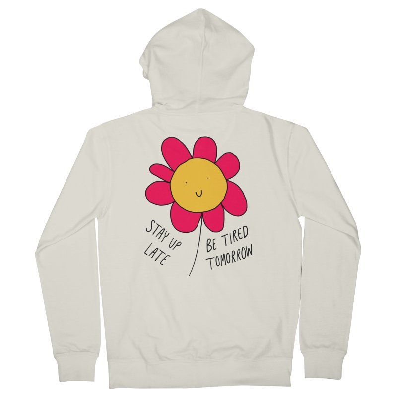 Stay up late. Be tired tomorrow. Men's Zip-Up Hoody by Stick Figure Girl Stuff