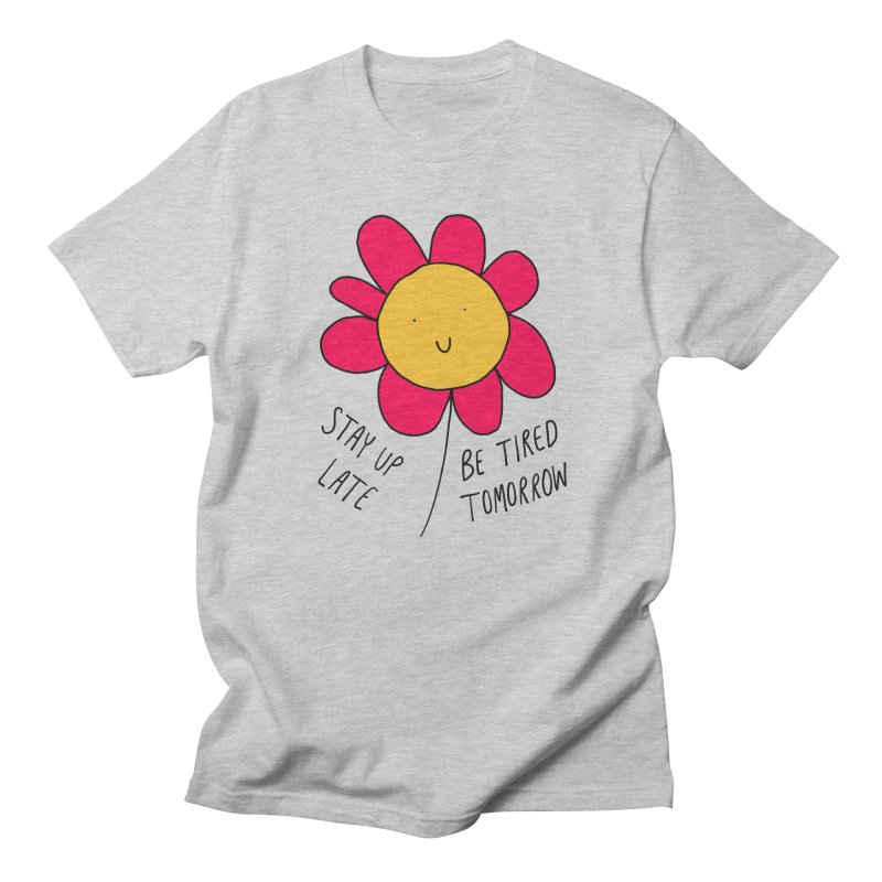 Stay up late. Be tired tomorrow. Men's Regular T-Shirt by Stick Figure Girl Stuff