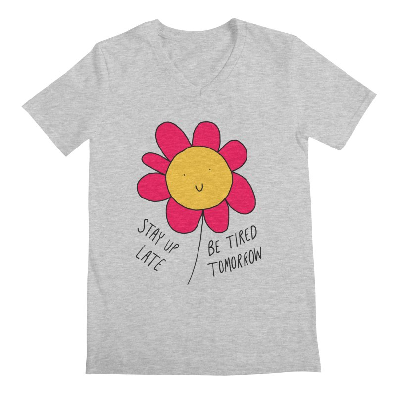 Stay up late. Be tired tomorrow. Men's V-Neck by Stick Figure Girl Stuff