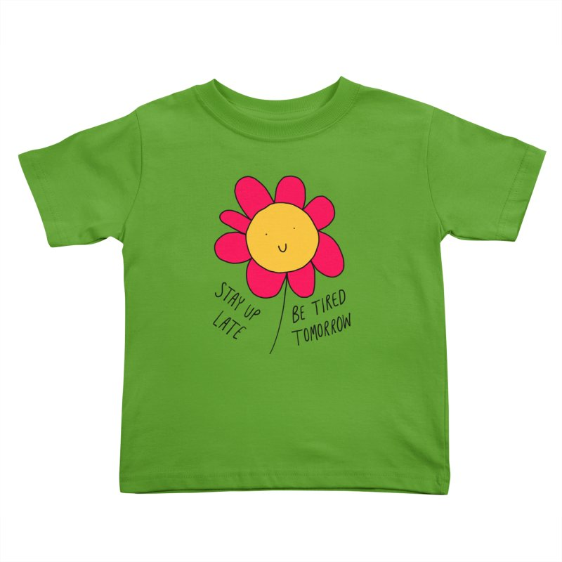Stay up late. Be tired tomorrow. Kids Toddler T-Shirt by Stick Figure Girl Stuff