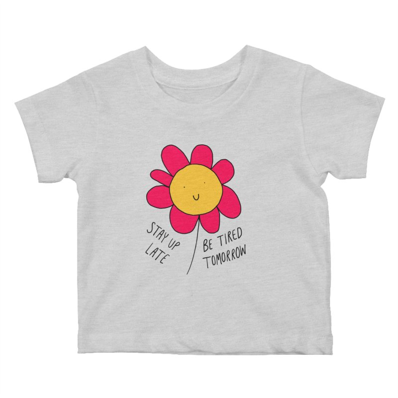 Stay up late. Be tired tomorrow. Kids Baby T-Shirt by Stick Figure Girl Stuff