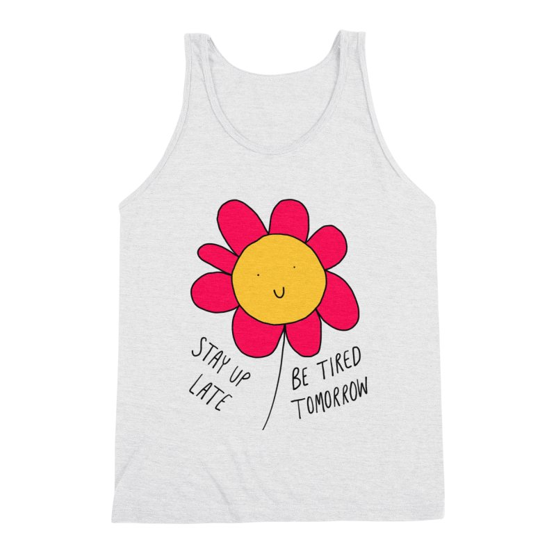 Stay up late. Be tired tomorrow. Men's Triblend Tank by Stick Figure Girl Stuff