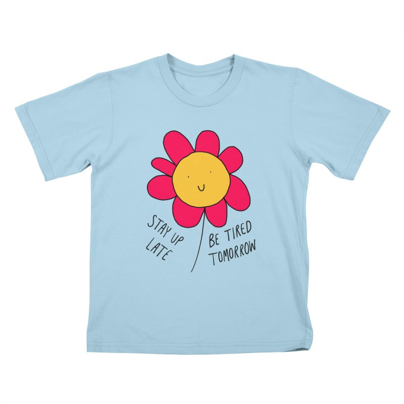 Stay up late. Be tired tomorrow. Kids T-Shirt by Stick Figure Girl Stuff