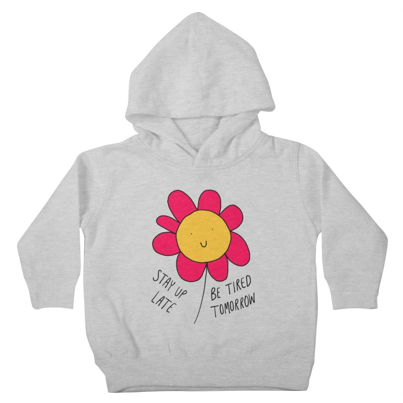 Stay up late. Be tired tomorrow. Kids Toddler Pullover Hoody by Stick Figure Girl Stuff