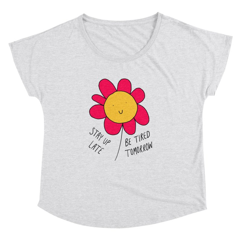 Stay up late. Be tired tomorrow. Women's Dolman Scoop Neck by Stick Figure Girl Stuff
