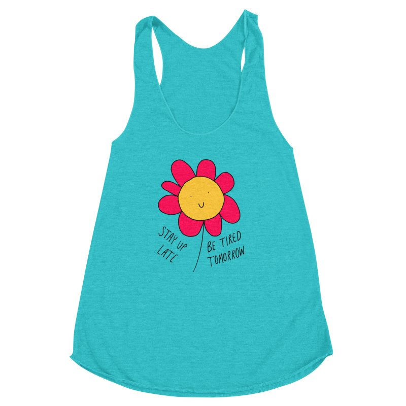 Stay up late. Be tired tomorrow. Women's Racerback Triblend Tank by Stick Figure Girl Stuff