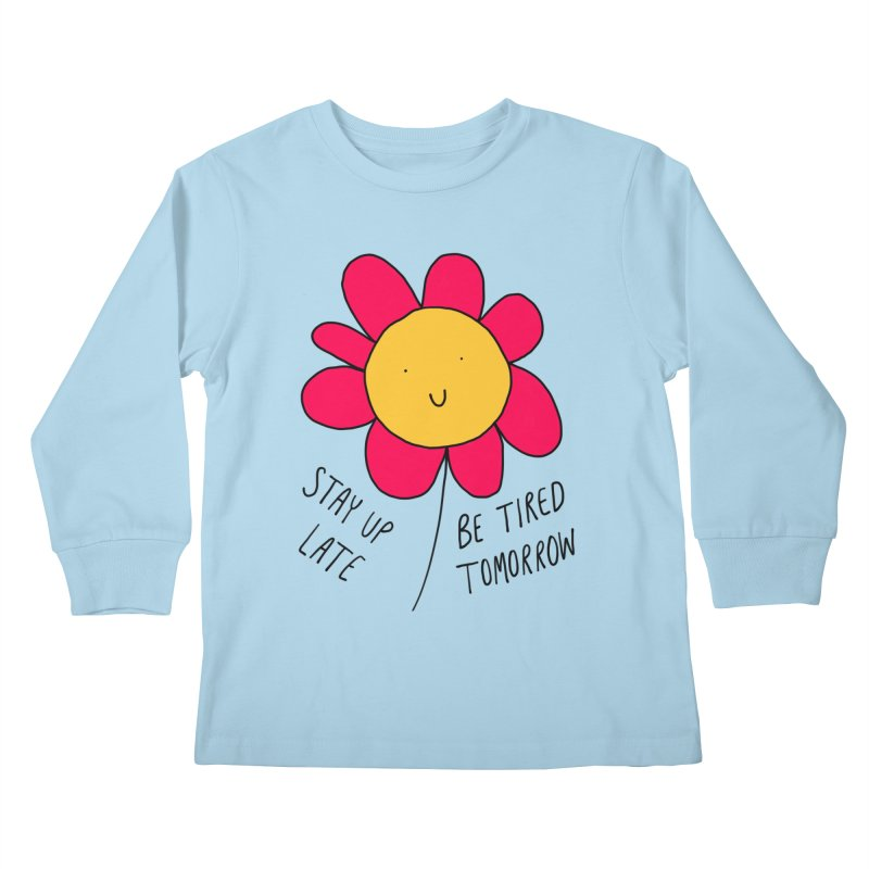 Stay up late. Be tired tomorrow. Kids Longsleeve T-Shirt by Stick Figure Girl Stuff