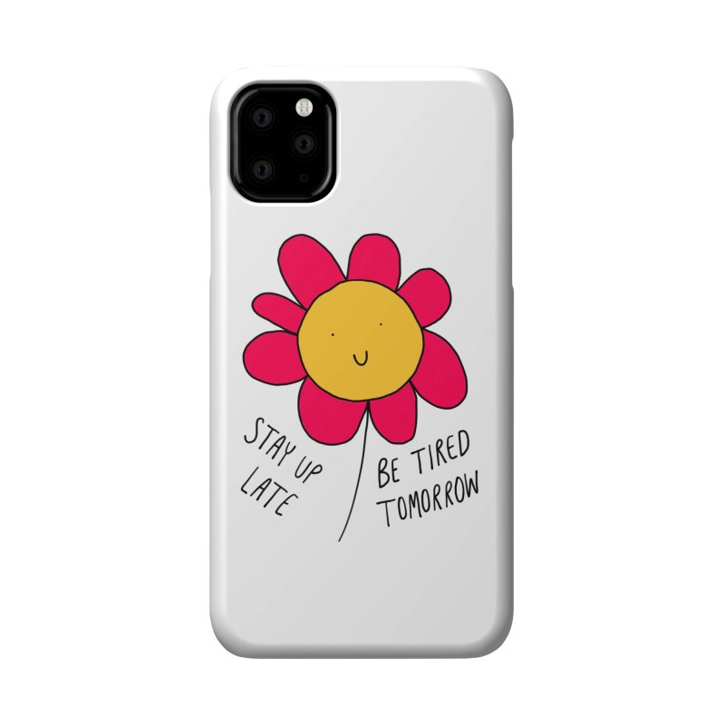 Stay up late. Be tired tomorrow. Accessories Phone Case by Stick Figure Girl Stuff