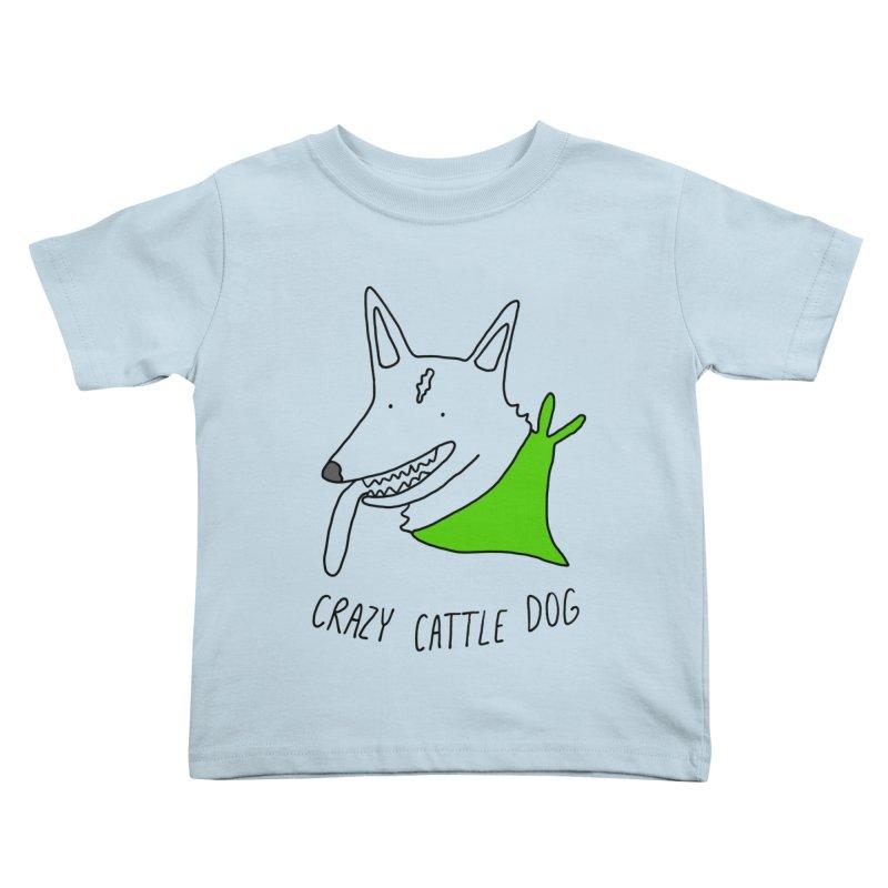Crazy Cattle Dog Kids Toddler T-Shirt by Stick Figure Girl Stuff