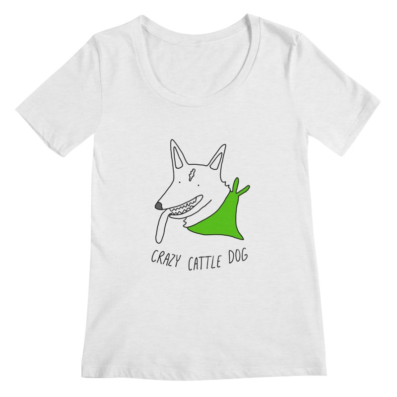 Crazy Cattle Dog Women's Scoop Neck by Stick Figure Girl Stuff