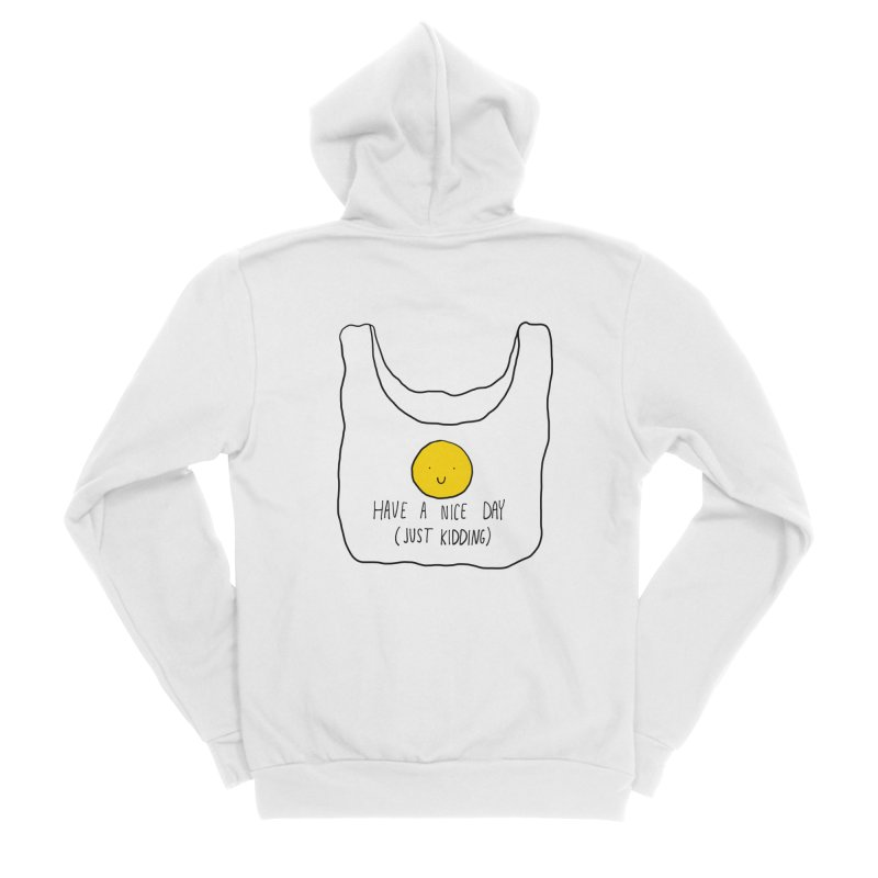 Have a nice day (just kidding) Women's Zip-Up Hoody by Stick Figure Girl Stuff