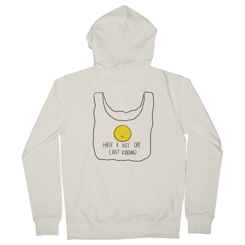 Have a nice day (just kidding) Men's French Terry Zip-Up Hoody by Stick Figure Girl Stuff