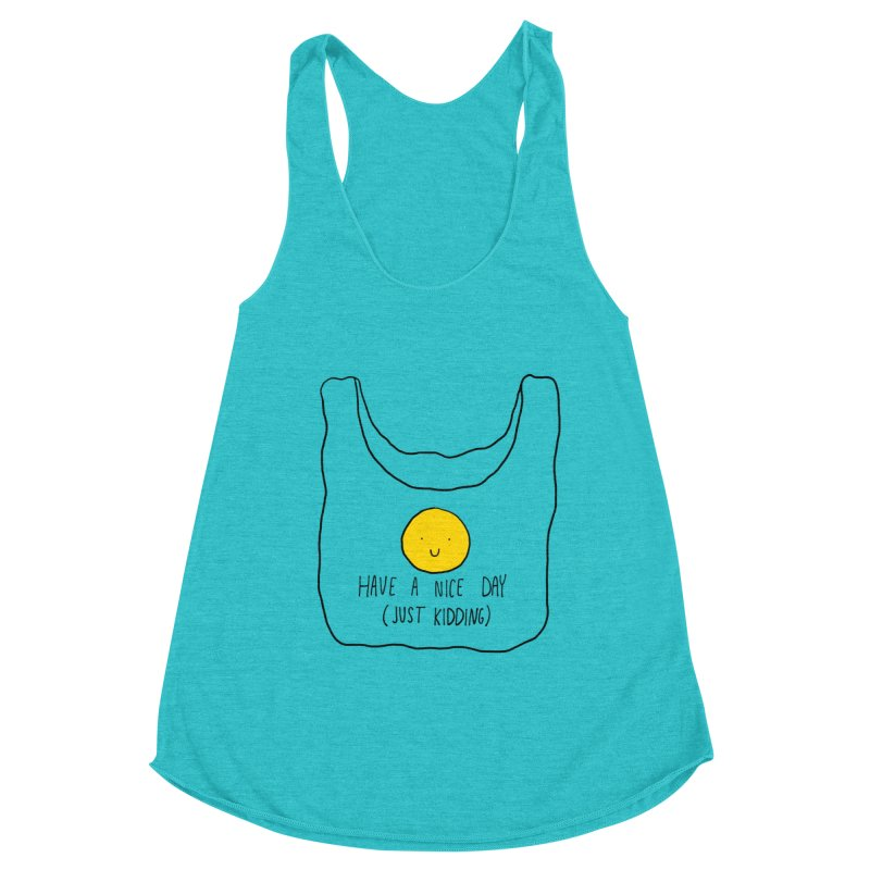 Have a nice day (just kidding) Women's Racerback Triblend Tank by Stick Figure Girl Stuff