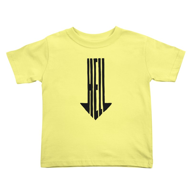 STRAIGHT TO HELL Kids Toddler T-Shirt by stickysyrups's Artist Shop