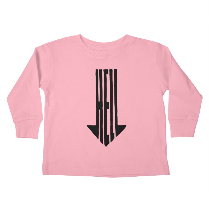 STRAIGHT TO HELL Kids Toddler Longsleeve T-Shirt by stickysyrups's Artist Shop