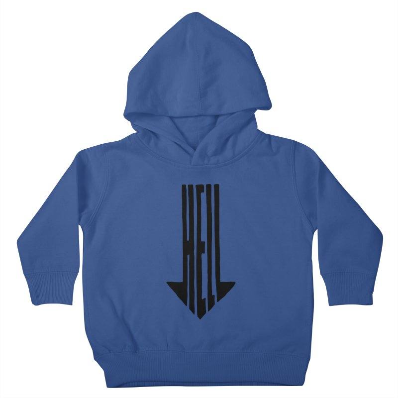 STRAIGHT TO HELL Kids Toddler Pullover Hoody by stickysyrups's Artist Shop