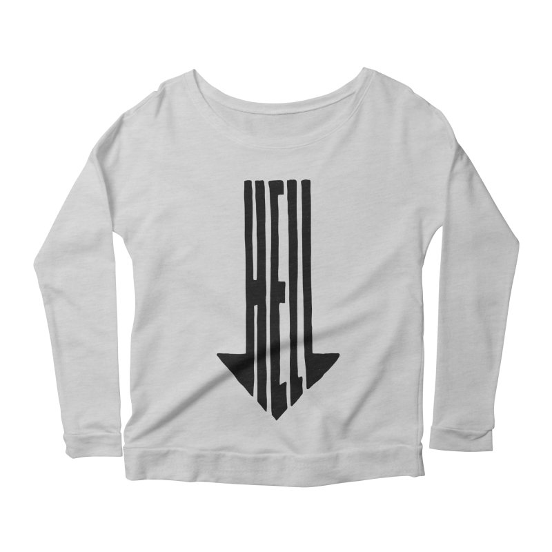 STRAIGHT TO HELL Women's Scoop Neck Longsleeve T-Shirt by stickysyrups's Artist Shop