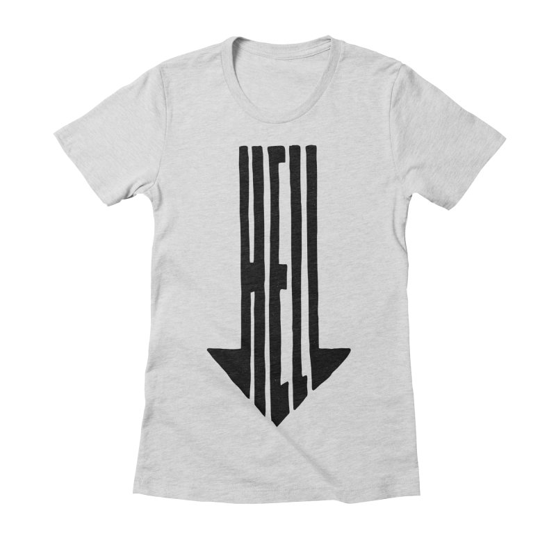 STRAIGHT TO HELL Women's Fitted T-Shirt by stickysyrups's Artist Shop