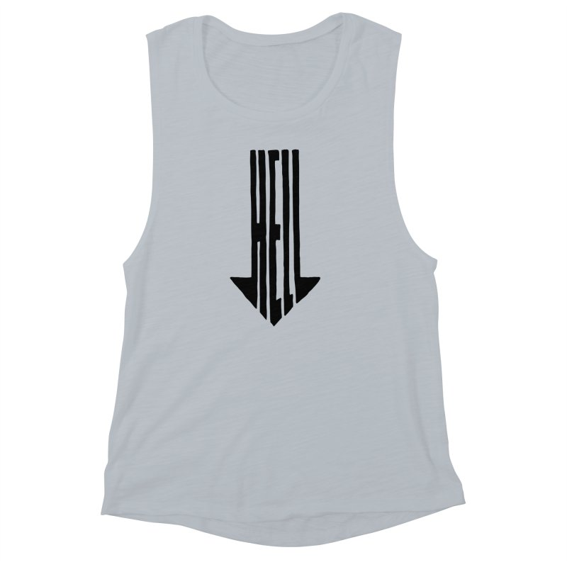 STRAIGHT TO HELL Women's Muscle Tank by stickysyrups's Artist Shop