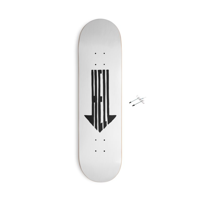 STRAIGHT TO HELL Accessories With Hanging Hardware Skateboard by stickysyrups's Artist Shop