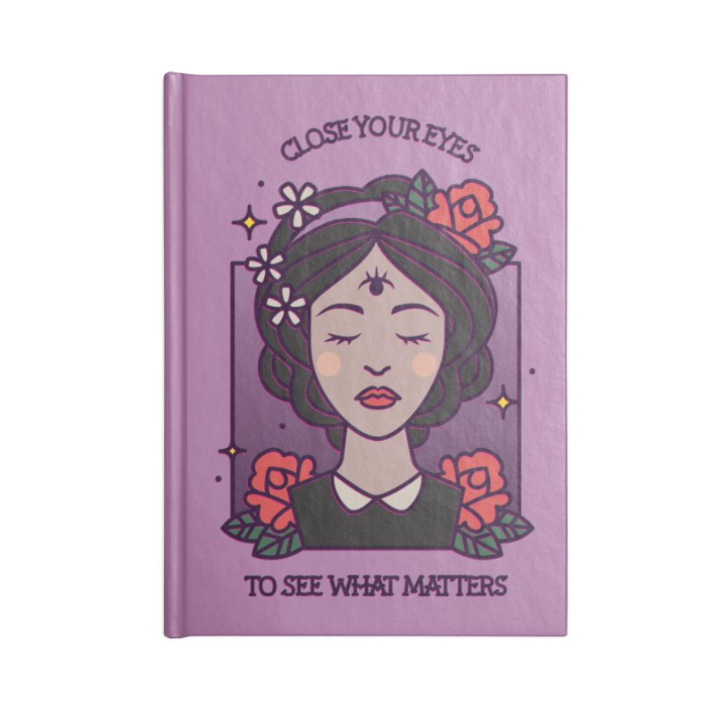 Close Your Eyes to See What Matters Accessories Notebook by stifflines's Artist Shop