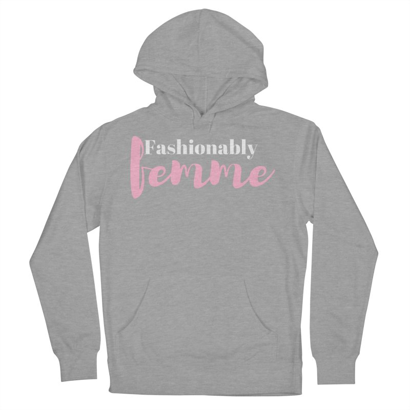 Fashionably Femme Men's French Terry Pullover Hoody by Tees by Fashionably Femme