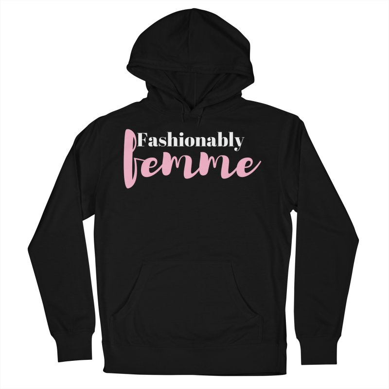 Fashionably Femme Men's Pullover Hoody by Tees by Stile.Foto.Cibo