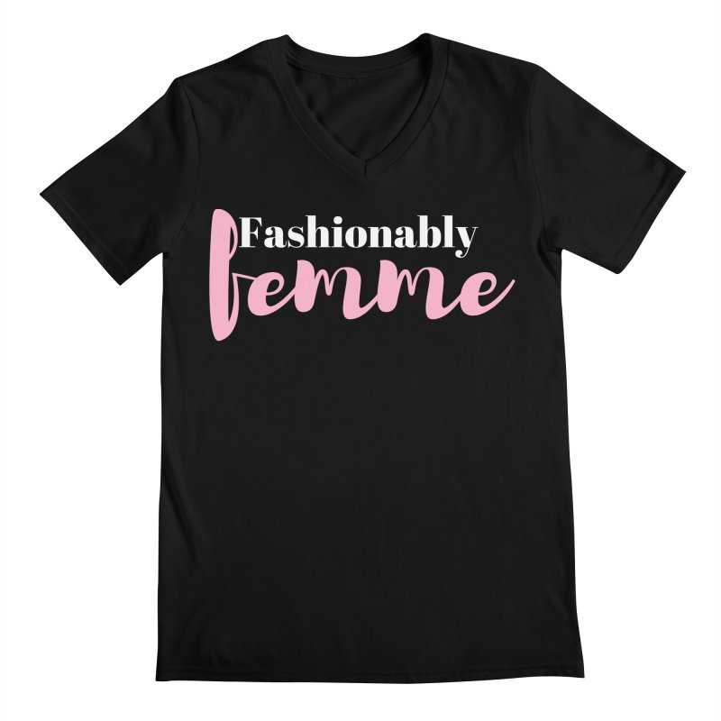 Fashionably Femme Men's Regular V-Neck by Tees by Fashionably Femme