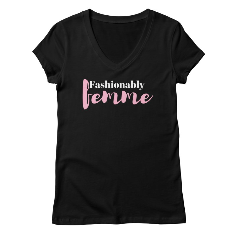Fashionably Femme Women's Regular V-Neck by Tees by Fashionably Femme