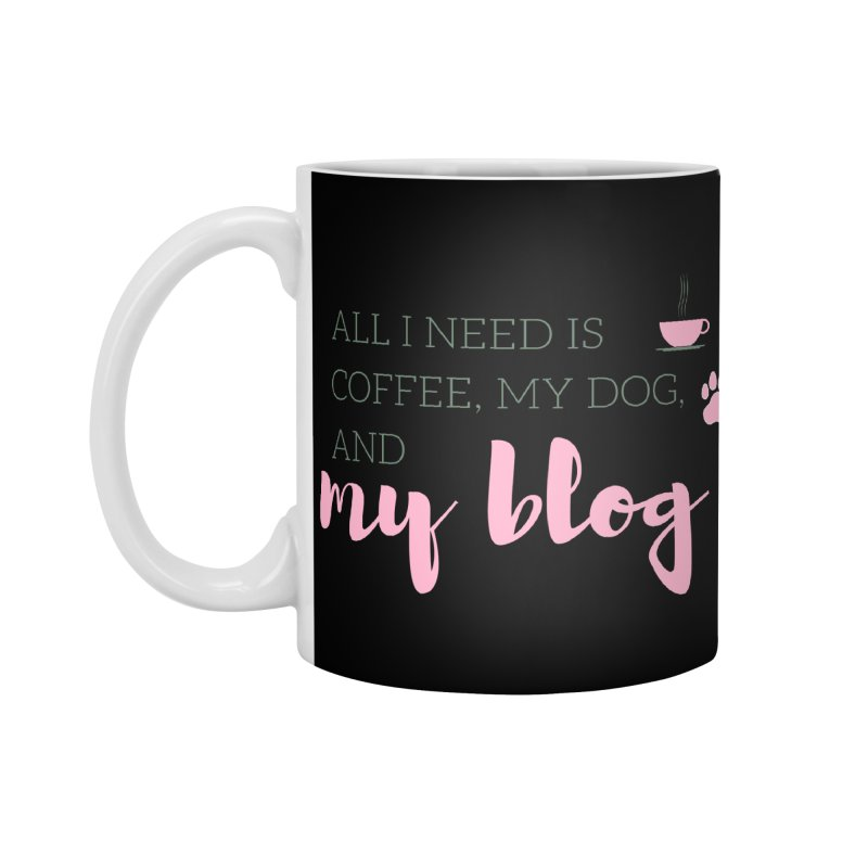 Coffee, Dog, and Blog Accessories Mug by Tees by Fashionably Femme