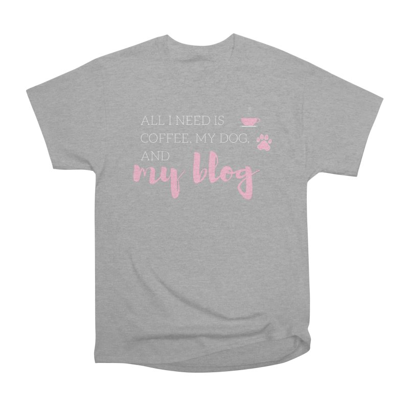 Coffee, Dog, and Blog Women's Heavyweight Unisex T-Shirt by Tees by Fashionably Femme