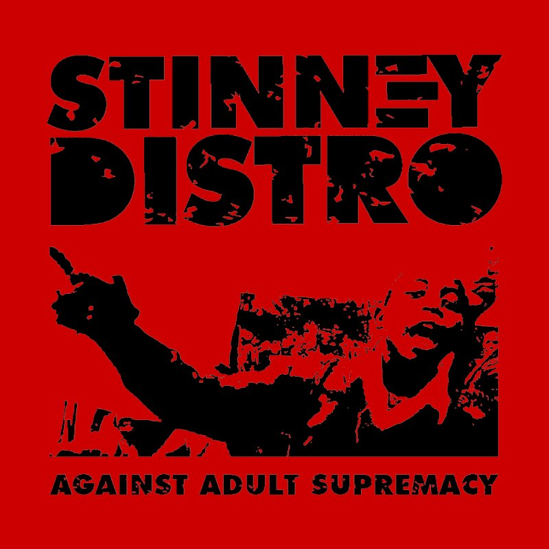 Against Adult Supremacy Kids Toddler Longsleeve T-Shirt by STINNEY DISTRO