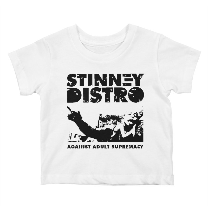 Against Adult Supremacy Kids Baby T-Shirt by STINNEY DISTRO