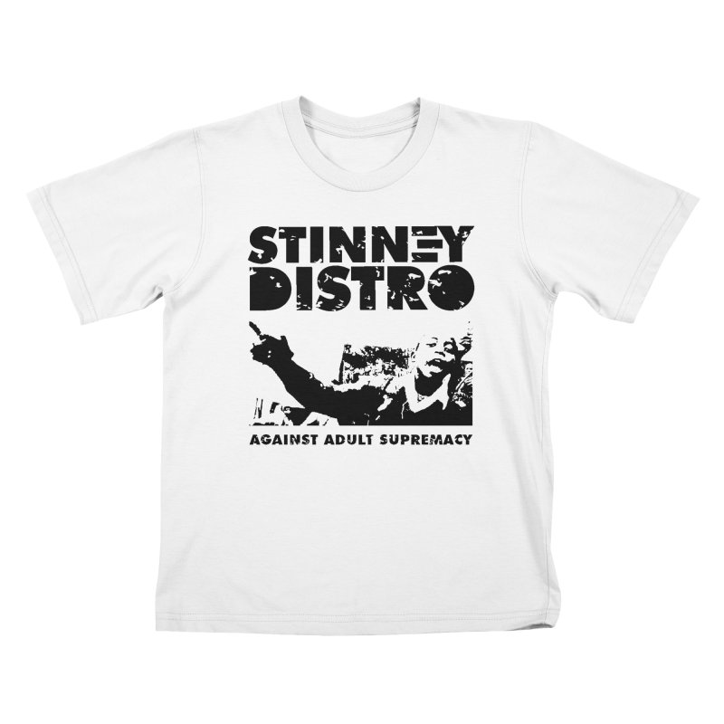 Against Adult Supremacy Kids T-Shirt by STINNEY DISTRO