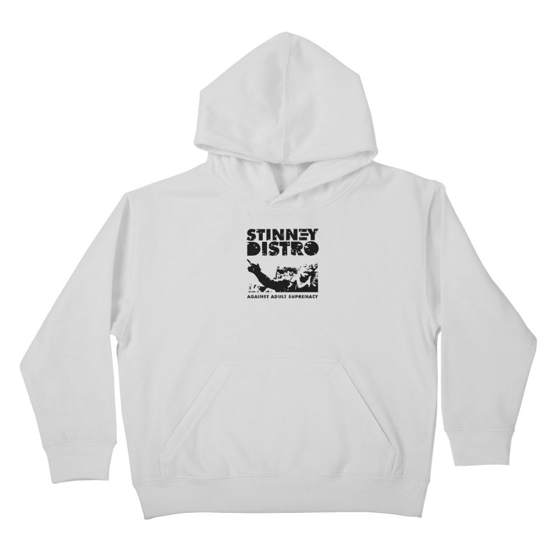 Against Adult Supremacy Kids Pullover Hoody by STINNEY DISTRO