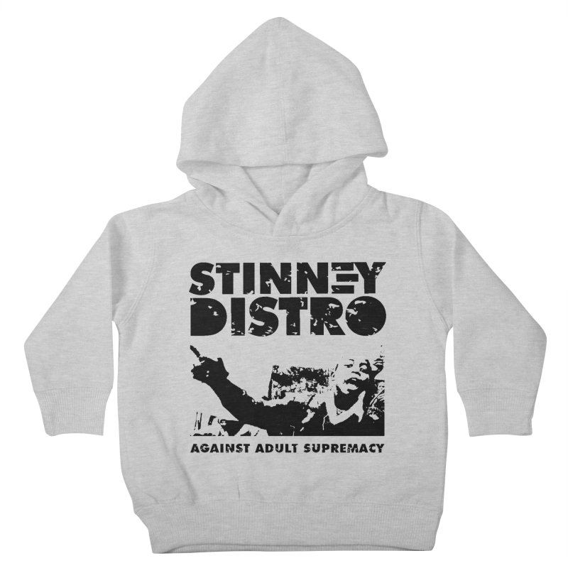 Against Adult Supremacy Kids Toddler Pullover Hoody by STINNEY DISTRO