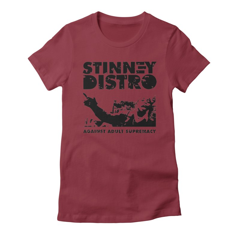 Against Adult Supremacy Women's T-Shirt by STINNEY DISTRO