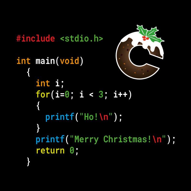 Funny Christmas Xmas C Code - Ho! Ho! Ho! by stíobhart's shack