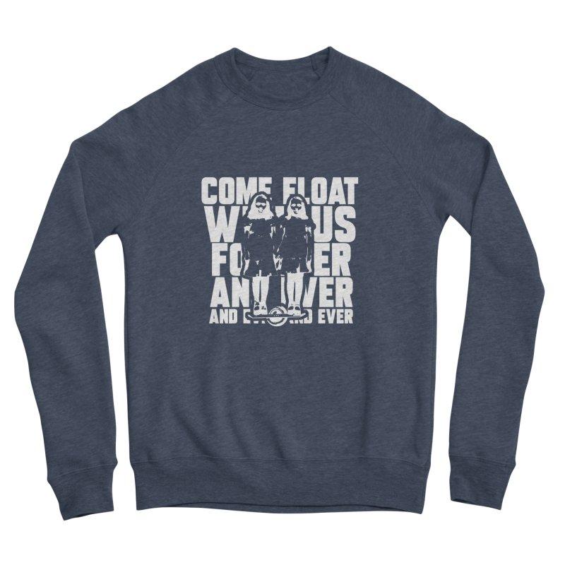 Come Float With Us - White Men's Sponge Fleece Sweatshirt by Stoke Butter - Spread the Stoke