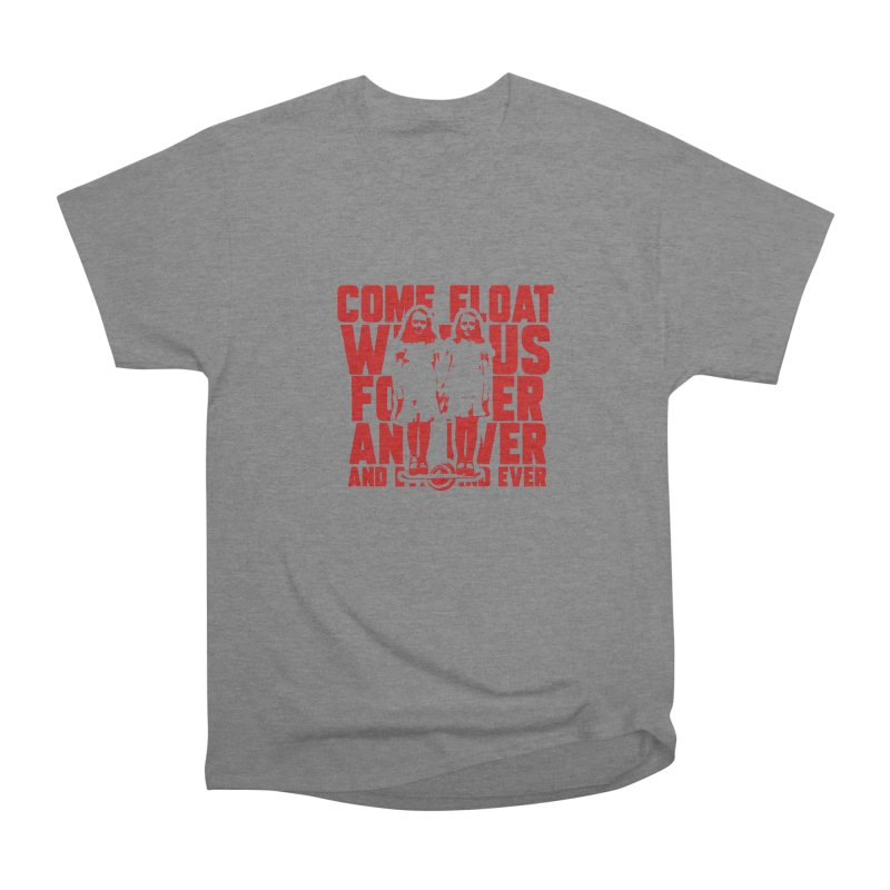 Come Float With Us - Red Women's Heavyweight Unisex T-Shirt by Stoke Butter - Spread the Stoke