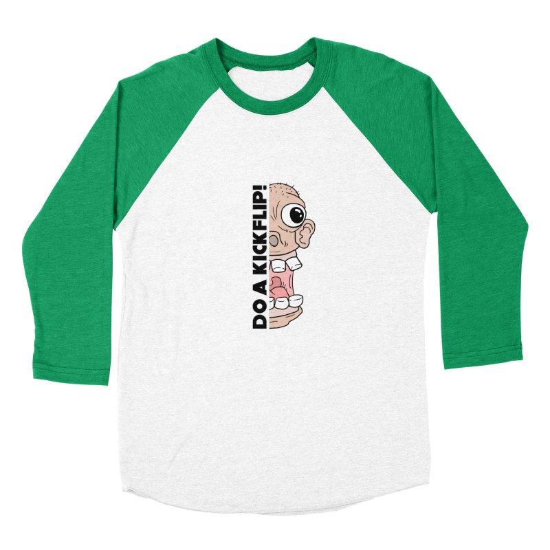 DO A KICKFLIP! - Black Text Women's Baseball Triblend Longsleeve T-Shirt by Stoke Butter - Spread the Stoke